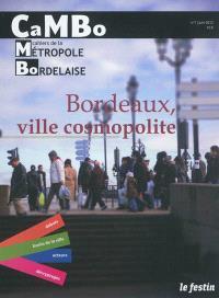 CaMBo : cahiers de la métropole bordelaise. n° 1, Bordeaux, ville cosmopolite