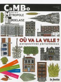 CaMBo : cahiers de la métropole bordelaise. n° 3, Où va la ville ? : perspectives périurbaines