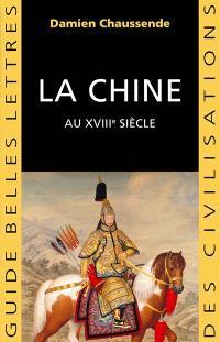 La Chine au XVIIIe siècle : l'apogée de l'empire sino-mandchou des Qing