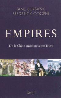 Empires : de la Chine ancienne à nos jours