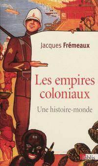Les empires coloniaux : une histoire-monde