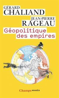 Géopolitique des empires : des pharaons à l'imperium américain
