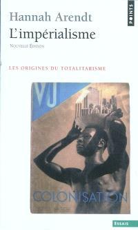 Les origines du totalitarisme. Volume 2, L'impérialisme