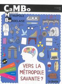 CaMBo : cahiers de la métropole bordelaise. n° 5, Vers la métropole savante ?
