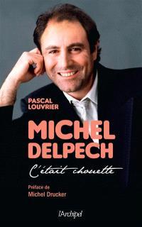 Michel Delpech : c'était chouette...