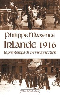 Irlande 1916 : le printemps d'une insurrection