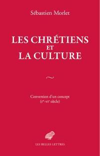 Les chrétiens et la culture : conversion d'un concept (Ier-VIe siècle)