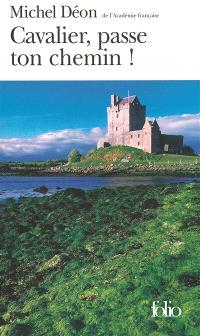 Cavalier, passe ton chemin ! : pages irlandaises