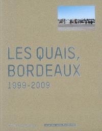 Les quais, Bordeaux : 1999-2009