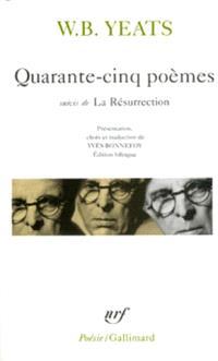 Quarante-cinq poèmes; Suivi de La résurrection
