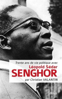 Trente ans de vie politique avec Léopold Sédar Senghor