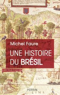 Une histoire du Brésil : naissance d'une nation