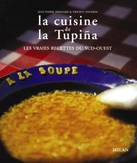 La cuisine de la Tupina : les vraies recettes du Sud-Ouest