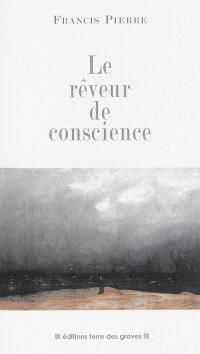 Le rêveur de conscience