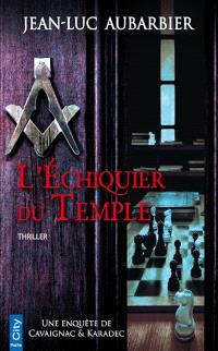 Une enquête de Cavaignac & Karadec, L'échiquier du temple : thriller