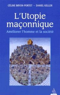 L'utopie maçonnique : améliorer l'homme et la société