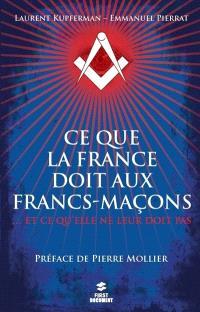 Ce que la France doit aux francs-maçons : ... et ce qu'elle ne leur doit pas