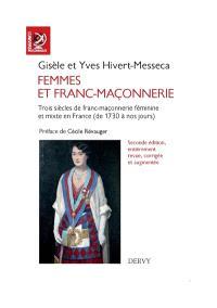 Femmes et franc-maçonnerie : trois siècles de franc-maçonnerie féminine et mixte en France : de 1740 à nos jours