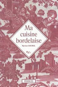 Ma cuisine bordelaise