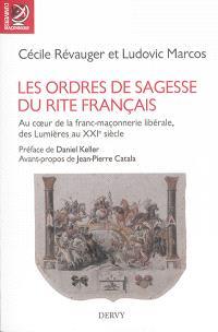 Les ordres de sagesse du rite français : au coeur de la franc-maçonnerie libérale, des Lumières au XXIe siècle