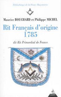Rit français d'origine, 1785 : dit Rit primordial de France