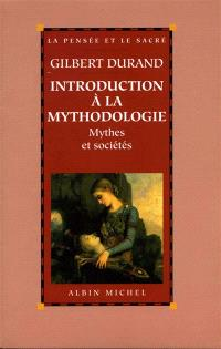 Introduction à la mythodologie : mythes et sociétés
