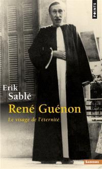 René Guénon : le visage de l'éternité