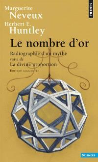 Le nombre d'or, radiographie d'un mythe. Suivi de La divine proportion