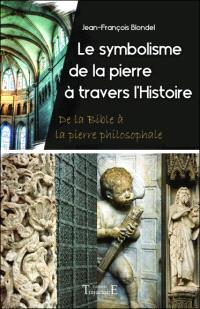 Le symbolisme de la pierre à travers l'histoire : de la Bible à la pierre philosophale