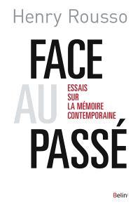 Face au passé : essais sur la mémoire contemporaine