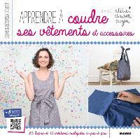 Apprendre à coudre ses vêtements et accessoires avec atelier Charlotte Auzou : 20 leçons et 12 créations expliquées en pas à pas