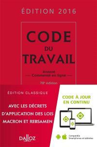 Code du travail 2016 : annoté, commenté en ligne
