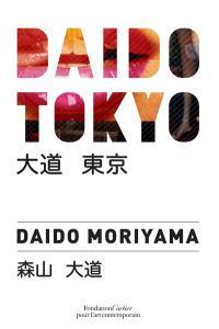Daido Tokyo : Daido Moriyama