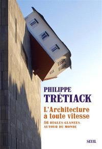 L'architecture à toute vitesse : 56 règles glanées autour du monde