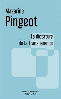 La dictature de la transparence : essai
