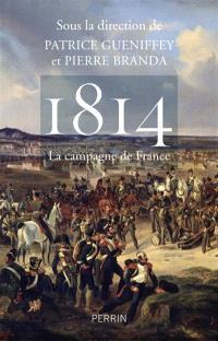 1814 : la campagne de France