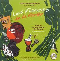 Les fiancés de la forêt : conte traditionnel du Gabon