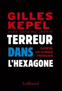 Terreur dans l'Hexagone : genèse du djihad français