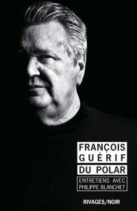 Du polar : entretiens avec Philippe Blanchet