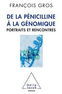 De la pénicilline à la génomique : portraits et rencontres