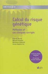 Calcul du risque génétique : méthodes et cas cliniques corrigés