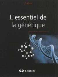 L'essentiel de la génétique : présenté sous une forme à la fois condensée et claire