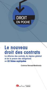 Le nouveau droit des contrats : la réforme des contrats, du régime général et de la preuve des obligations en 22 fiches expliquées