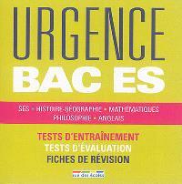 Urgence bac ES : SES, histoire géographie, mathématiques, philosophie, anglais : tests d'entraînement, tests d'évaluation, fiches de révision