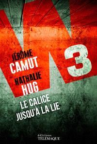 W3. Volume 3, Le calice jusqu'à la lie