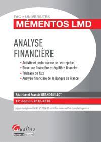 Analyse financière : activité et performance de l'entreprise, structure financière et équilibre financier, tableaux de flux, analyse financière de la Banque de France : 2015-2016