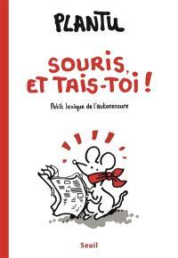 Souris et tais-toi ! : petit lexique de l'autocensure