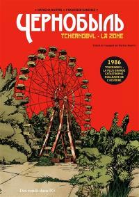 Tchernobyl, la zone