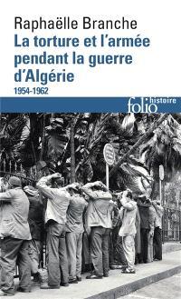La torture et l'armée pendant la guerre d'Algérie : 1954-1962