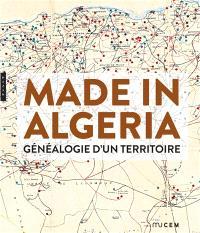 Made in Algeria, généalogie d'un territoire : exposition, Marseille, Musée des civilisations de l'Europe et de la Méditerranée, du 20 janvier au 2 mai 2016
